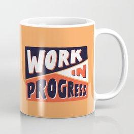 Work in Progress Coffee Mug