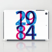 1984 iPad Cases featuring Orwell 1984 - 2014 by Ned & Ems