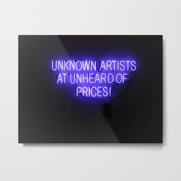 Unknown Artists At Unheard Of Prices! Metal Print