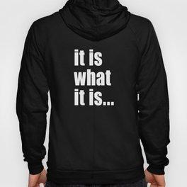 it is what it is (on black) Hoody