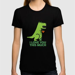 DINO LOVES YOU THIS MUCH T-shirt