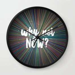 Why not NOW? Wall Clock