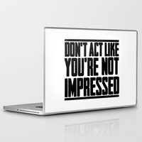 anchorman Laptop & iPad Skins featuring DON'T ACT LIKE YOU'RE NOT IMPRESSED by John Medbury (LAZY J Studios)