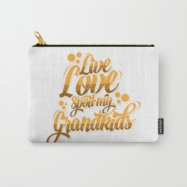 Live Love Spoil My Grandkids Carry-All Pouch