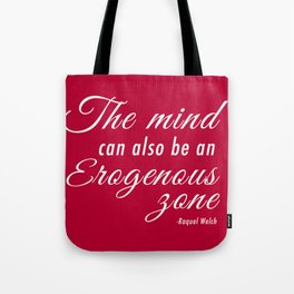 The mind can also be an erogenous zone Tote Bag