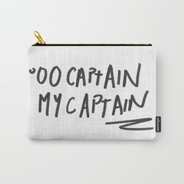 CAPTAIN MY CAPTAIN Carry-All Pouch