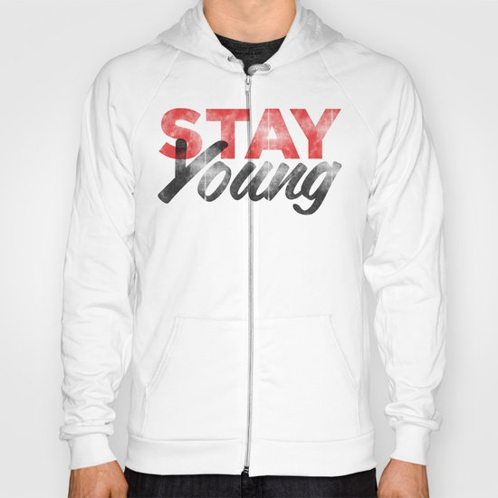 Stay Young Hoody