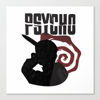 psycho Canvas Prints featuring Psycho by Vickn