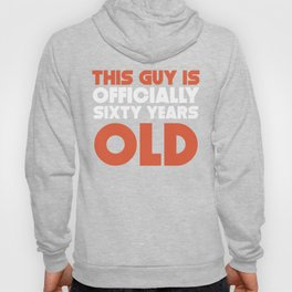 This Guy Is Officially Sixty Years Old Hoody