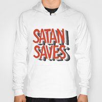 satan Hoodies featuring Satan Saves by Gabby Schulz