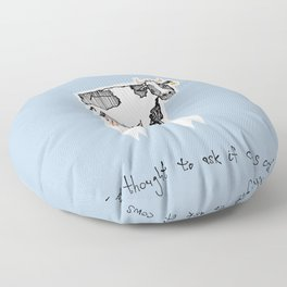 and no-one thought to ask if cows could fly Floor Pillow