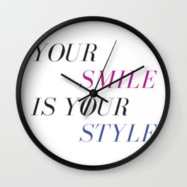 Your Smile is Your Style Wall Clock