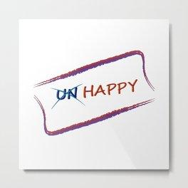 Un-Happy  Metal Print