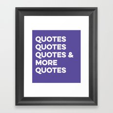 Quotes & More Quotes Framed Art Print