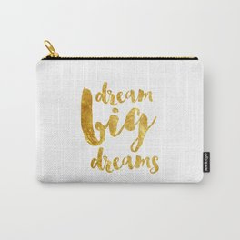 dream big dreams Carry-All Pouch