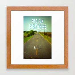 FIND FUN EVERYWHERE Framed Art Print