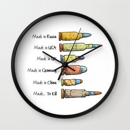 Bullets - Weapons - Made...To Kill - Sarcastic - Pop Culture Wall Clock