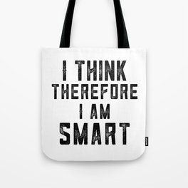 I think therefore I am Smart - on white Tote Bag