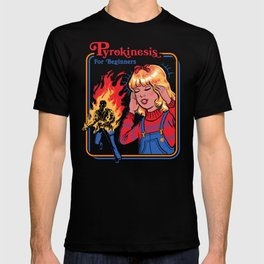 PYROKINESIS FOR BEGINNERS T-shirt