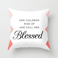 bible verse Throw Pillows featuring Her children rise up and call her blessed Proverbs 31:28 Bible Verse by Pure Light Designs