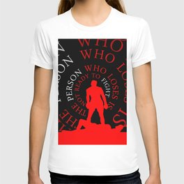 The person who... Life Inspirational Quote T-shirt