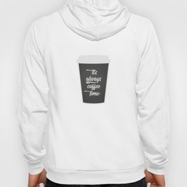 The Coffee Time I Hoody