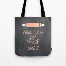 Keep Calm and Roll with it (Bakers Rolling Pin) Tote Bag