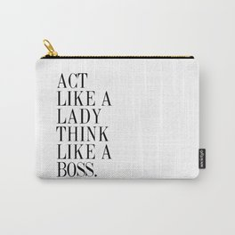 act like a lady think like a boss Carry-All Pouch