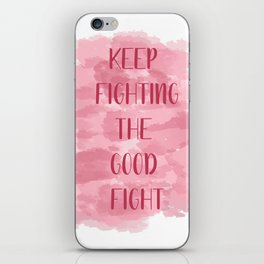 Keep Fighting The Good Fight - Pink iPhone Skin