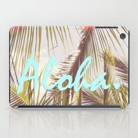 aloha iPad Cases featuring ALOHA by The Pixel Gypsy
