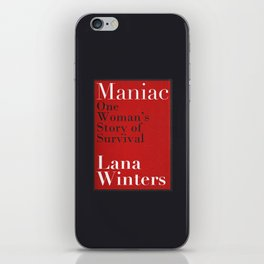 Maniac - One Woman's Story of Survival By Lana Winters (Book Rep) iPhone Skin