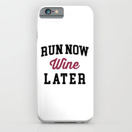 Run Now, Wine Later Funny Quote iPhone Case