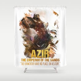 League of Legends AZIR - [The Emperor Of The Sands] Shower Curtain