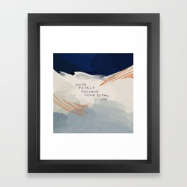 You Have Come So Far, Quote Framed Art Print