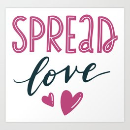 Spread love. Hand-lettered love quote print Art Print