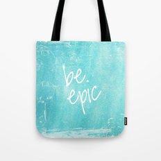 be epic Tote Bag
