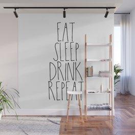 Eat, Sleep, Drink, Repeat Wall Mural