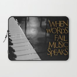 When Words Fail Music Speaks Laptop Sleeve