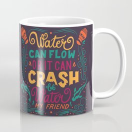 Be Water My Friend 2 Coffee Mug