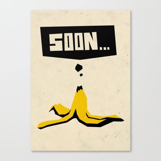 soon... Canvas Print