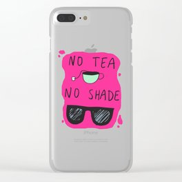 No Tea No Shade Clear iPhone Case