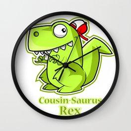 Cousin Saurus Rex , Cousin gifts , Funny dinosaur Wall Clock