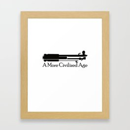 A More Civilized Age Framed Art Print