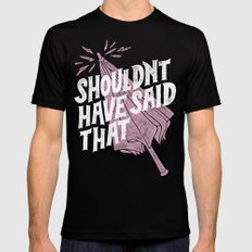 Shouldnt have said that Black Mens Fitted Tee X-LARGE