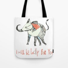 i will be lucky for you. Tote Bag