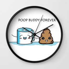 Poop Buddy Forever Wall Clock