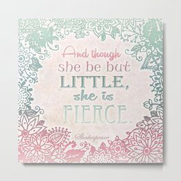 She Is Fierce  Metal Print