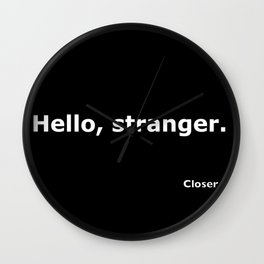 Closer quote Wall Clock