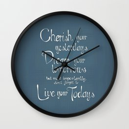 "Inspirational quote ""Cherish,Dream,Live"" Wall Clock"