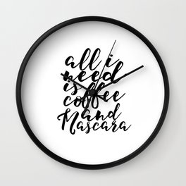Women Gift Boss Lady Girls Room Decor All I need Is Coffee And Mascara Printable Art But First Coffe Wall Clock